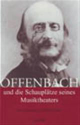 """The cover of """"Offenbach und die Schauplätze seines Musiktheaters."""""""