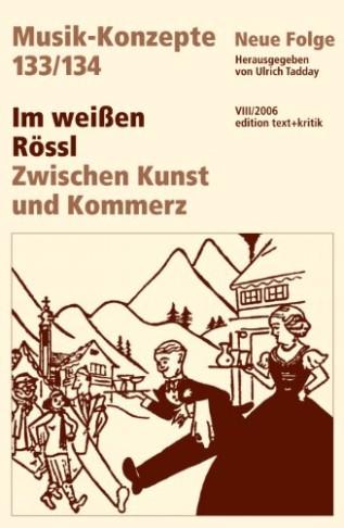 """The text + kritik edition of essays on """"Im weißen Rössl""""."""