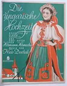 "Dostal's copy of ""Gräfin Mariza"": the ultra-Hungarian ""Ungarische Hochzeit""."