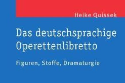 Das deutschsprachige Operettenlibretto: Figuren, Stoffe, Dramaturgie