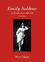 "The cover for volume 1 of Kurt Gänzl's ""Emily Soldene: In Search of a Singer"" (2007)."