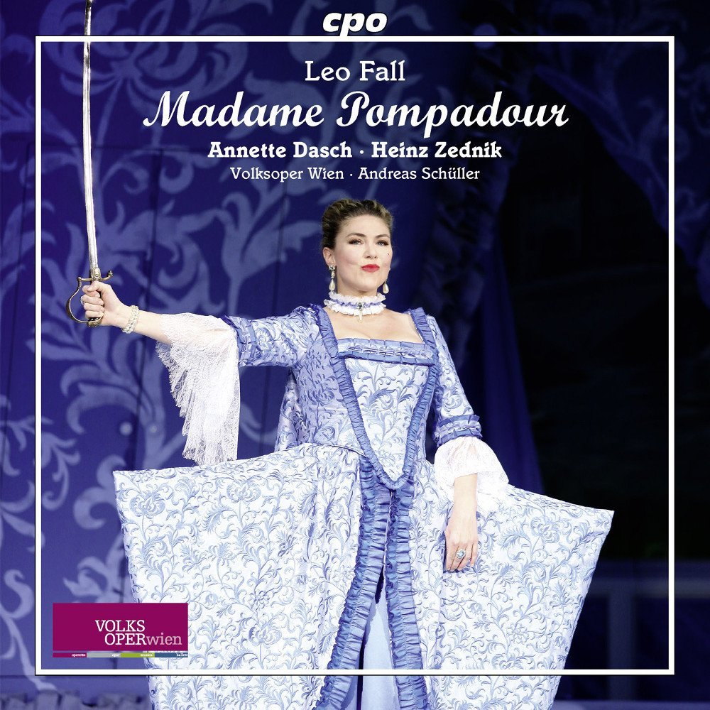 "The CPO recording of ""Madame Pompadour"" with Annette Dasch, from Volksoper Wien."