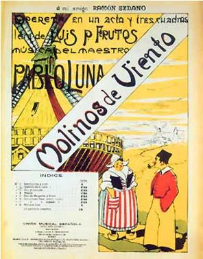 """Pablo Luna's Zarzuela """"Molinos del Viento""""."""