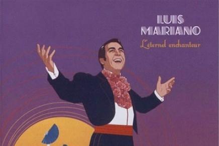 "Luis Mariano : ""L'eternel enchanteur"""