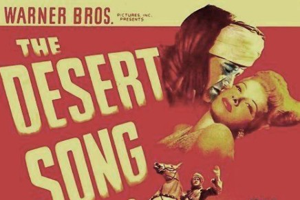 """The Desert Song"": A Glorious Technicolor Version on DVD for the First Time"