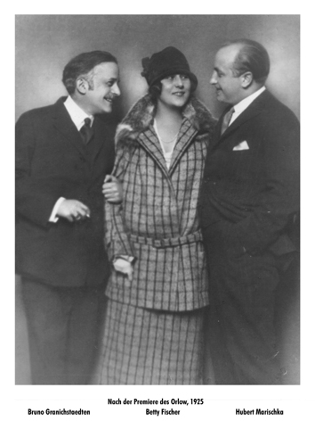 "Bruno Granichstaedten with the stars of the 1925 worl-premiere of ""Der Orlow."" (Photo: Archive Ernst Kaufmann)"