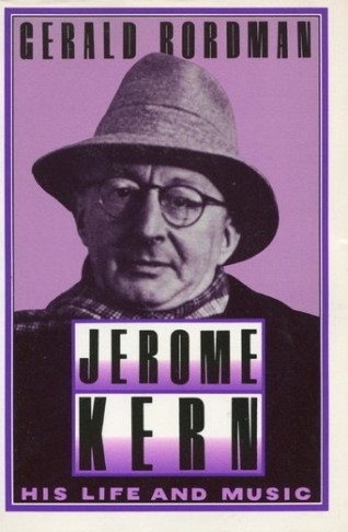 Gerald Bordman's Jerome Kern biography,