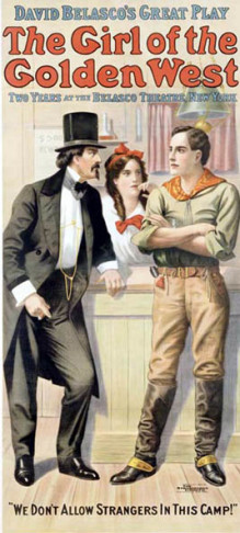 "Poster for the Belasco play ""The Girl from the Golden West"" on which Puccinis opera is based."