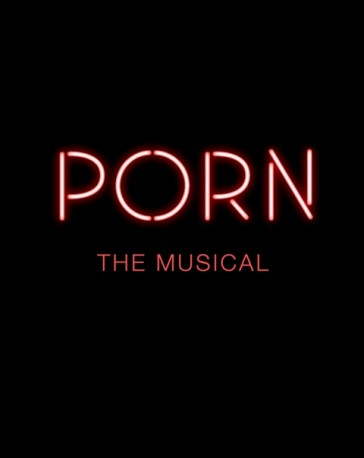 "Poster design for ""Porn - The Musical."""