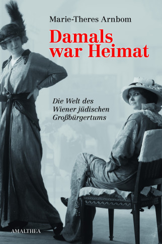 """Damals war Heimat,"" the new book by Marie Theres Arnbom."