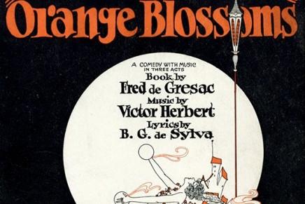 "Victor Herbert's Last Operetta ""Orange Blossoms"" Returns To New York"