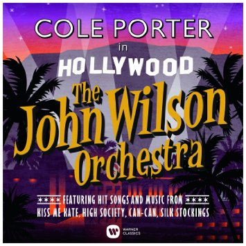 """Cole Porter in Hollywood"": the new CD of John Wilson and his orchestra. (Warner Classics)"