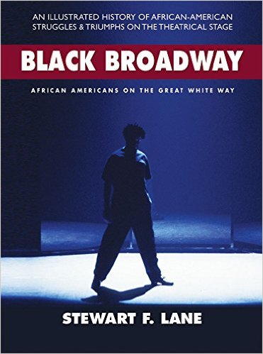 "Stewart F. Lane's ""Black Broadway."""