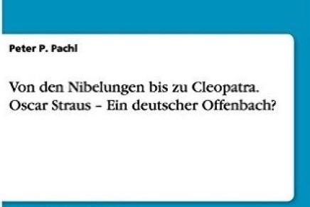 Oscar Straus – Ein deutscher Offenbach?