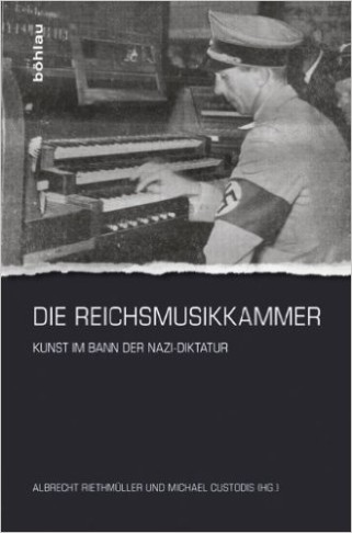 "Book cover of ""Die Reichsmusikkammer"", edited by Albrecht Riethmüller. (Böhlau)"