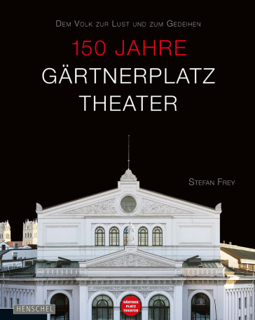 "Cover of the book ""150 Jahre Gärtnerplatz Theater."" (Henschel Vlg.)"