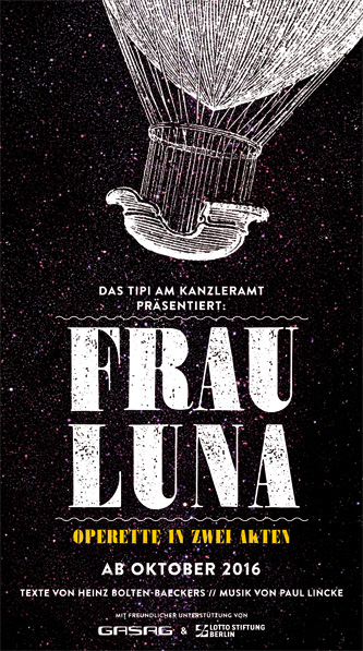 "Poster for the 2016 ""Frau Luna"" at the Tipi Theater in Berlin."