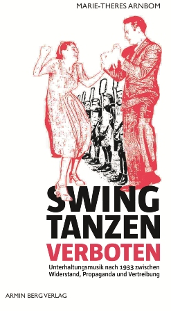 "The cover for ""Swing tanzen verboten,"" Armin Berg Verlag."