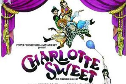 "Michael Colby's ""Charlotte Sweet"" Or: When Musicals Were Fun"