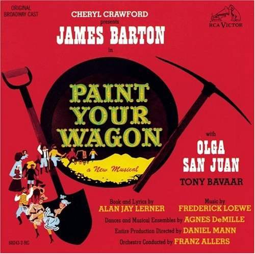 "The RCA Victor original cast album of ""Paint Your Wagon."""