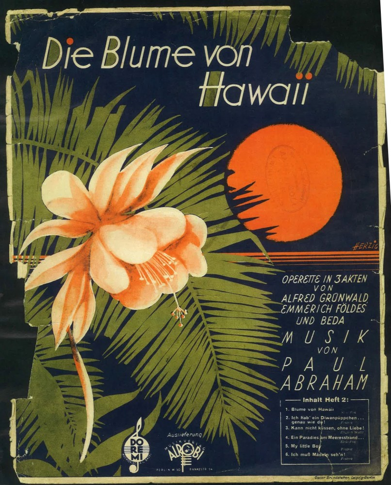 "Sheet music cover for Paul Abraham's ""Die Blume von Hawaii,"" 1930. (Photo: Archive of the Operetta Research Center)"