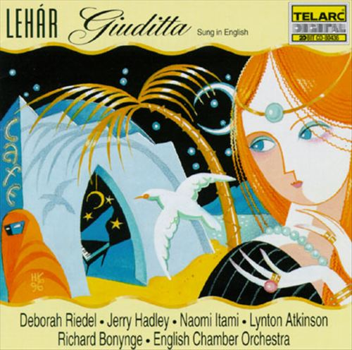 "The English language recording of ""Giuditta"" conducted by Richard Bonynge, starring Jerry Hadley and Deborah Riedel."