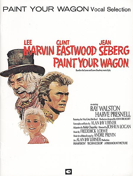 "Vocal Selections for ""Paint Your Wagon"" with the stars of the film version."
