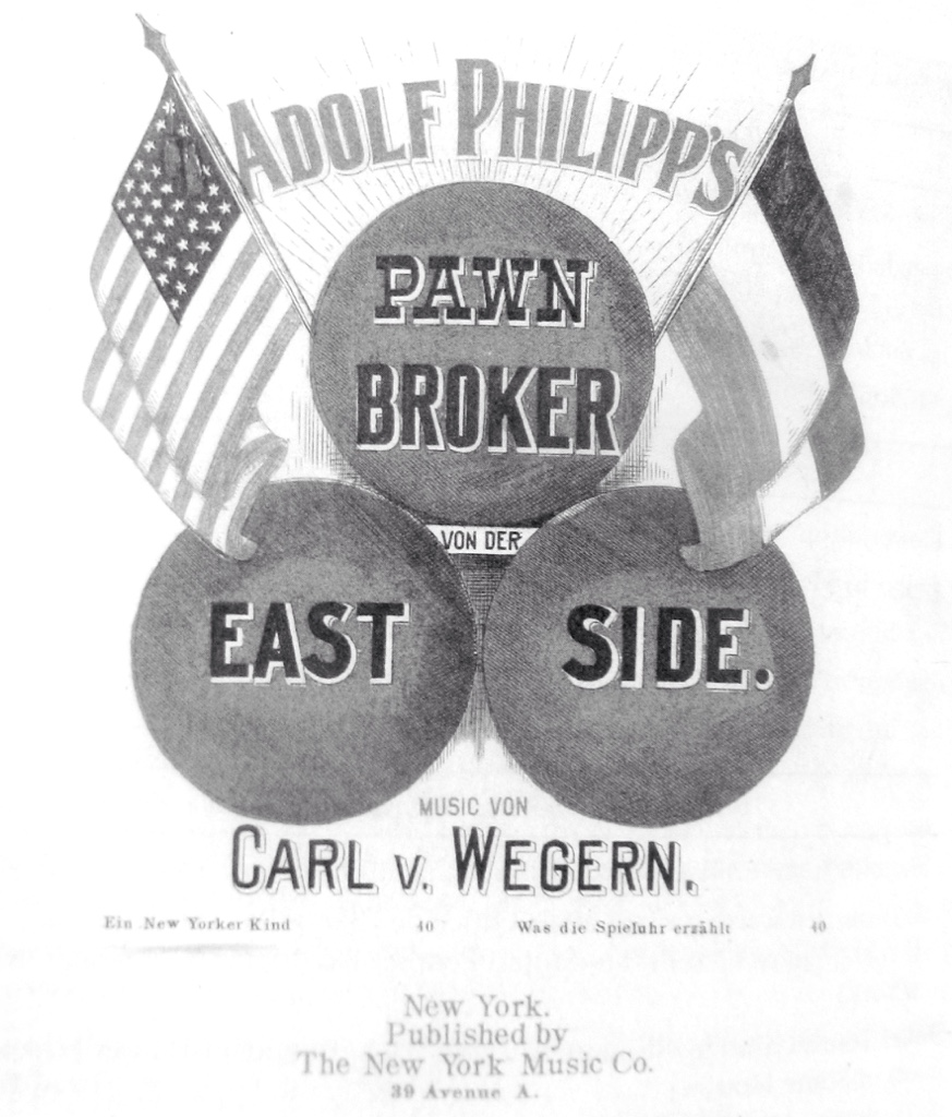 "Sheet music cover for Adolf Philipp's ""Pawn Broker von der East Side."" From: John Koegel: ""Music in German Immigrant Theater; New York City 1840-1940."""