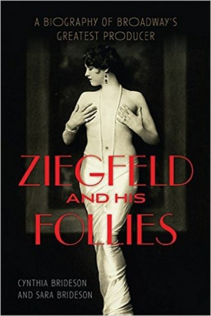 "Cover for ""Ziegfeld and His Follies,"" published by University Press of Kentucky."