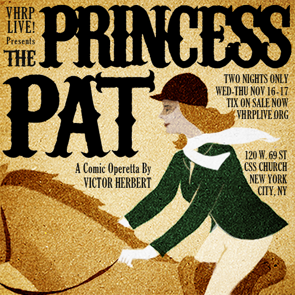 "Poster for Herbert's ""Princess Pat."" (VHRP Live!)"