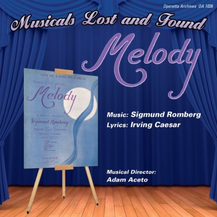 "Sigmund Romberg's 1933 Musical Romance ""Melody"" On CD: New Cast Recording"