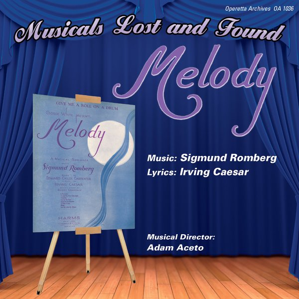 "CD cover for the new cast album of Romberg's ""Melody."""