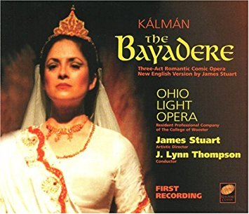 "The 1999 ""Bajadere"" recording from Ohio Light Opera."