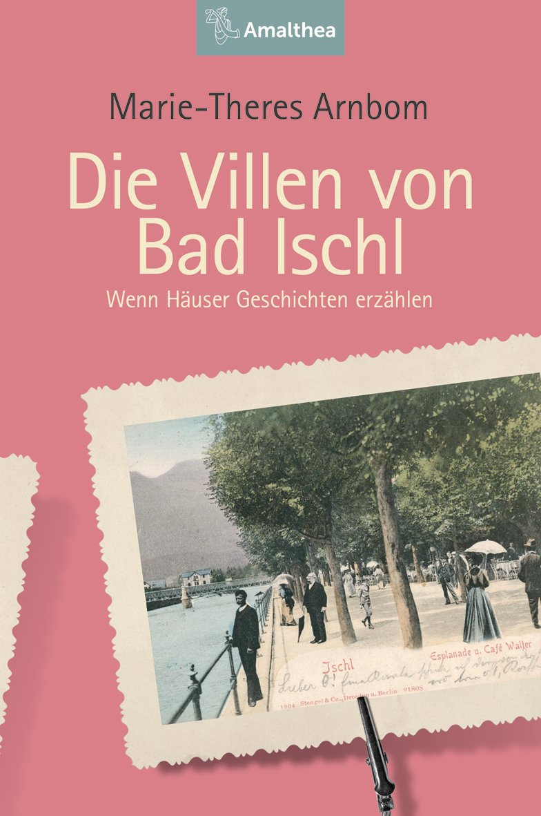 "Cover for the book ""Die Villen von Bad Ischl,"" published by Amalthea."