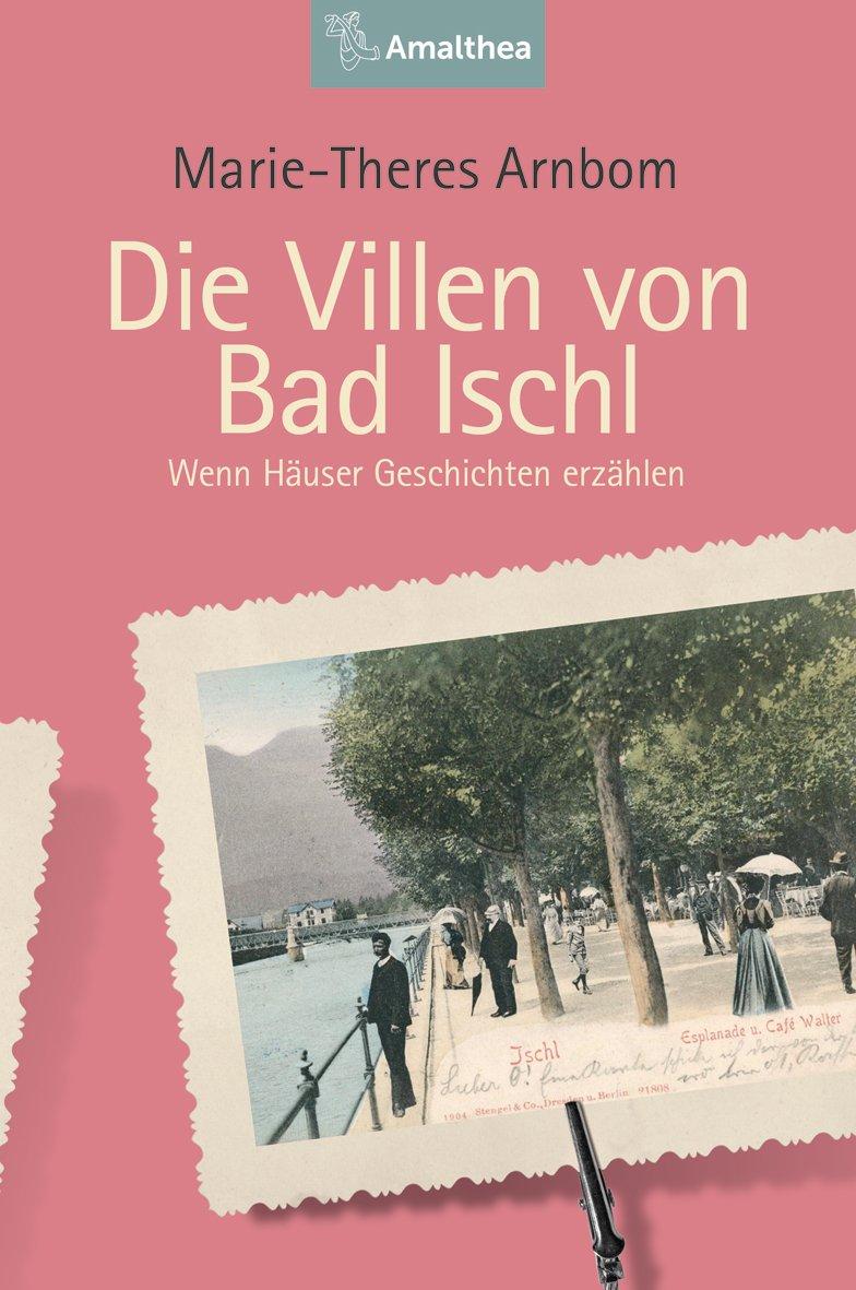 "Cover for the book ""Die Villen von Bad Ischl,"" published by Amalthea."