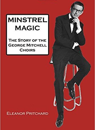 "Cover of the biography ""Minstrel Magic. The Story of the George Mitchell Choirs."""