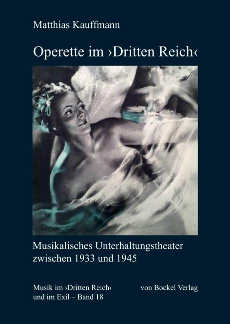 """Matthias Kauffmann's """"Operette im 'Dritten Reich'."""" (von Bockel Verlag)"""