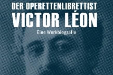 Barbara Denscher: Der Operettenlibrettist Victor Léon