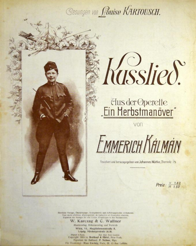 "Sheet music cover for Kalman's ""Kusslied"" from ""Ein Herbstmanöver,"" originally sung by Louise Kartousch."