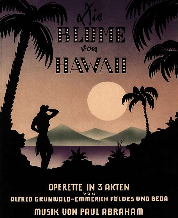 "The cover of the 1931 piano score ""Die Blume von Hawaii,"" used again today by Musik & Bühne."