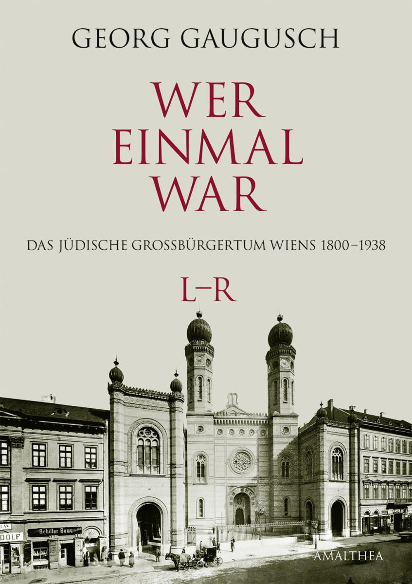 """Georg Gaugusch's """"Wer einmal war,"""" volume L-R."""