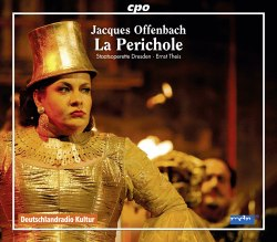"The CPO release of ""La Périchole"" conducted by Ernst Theis, with soloist and orchestra from Staatsoperette Dresden."