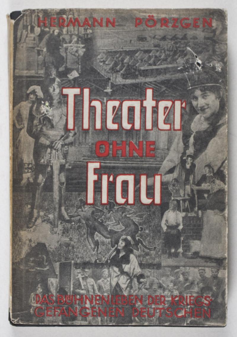 """Hermann Pörzgen's book """"Theater ohne Frau: Das Bühnenleben der kriegsgefangenen Deutschen 1914 – 1920."""""""