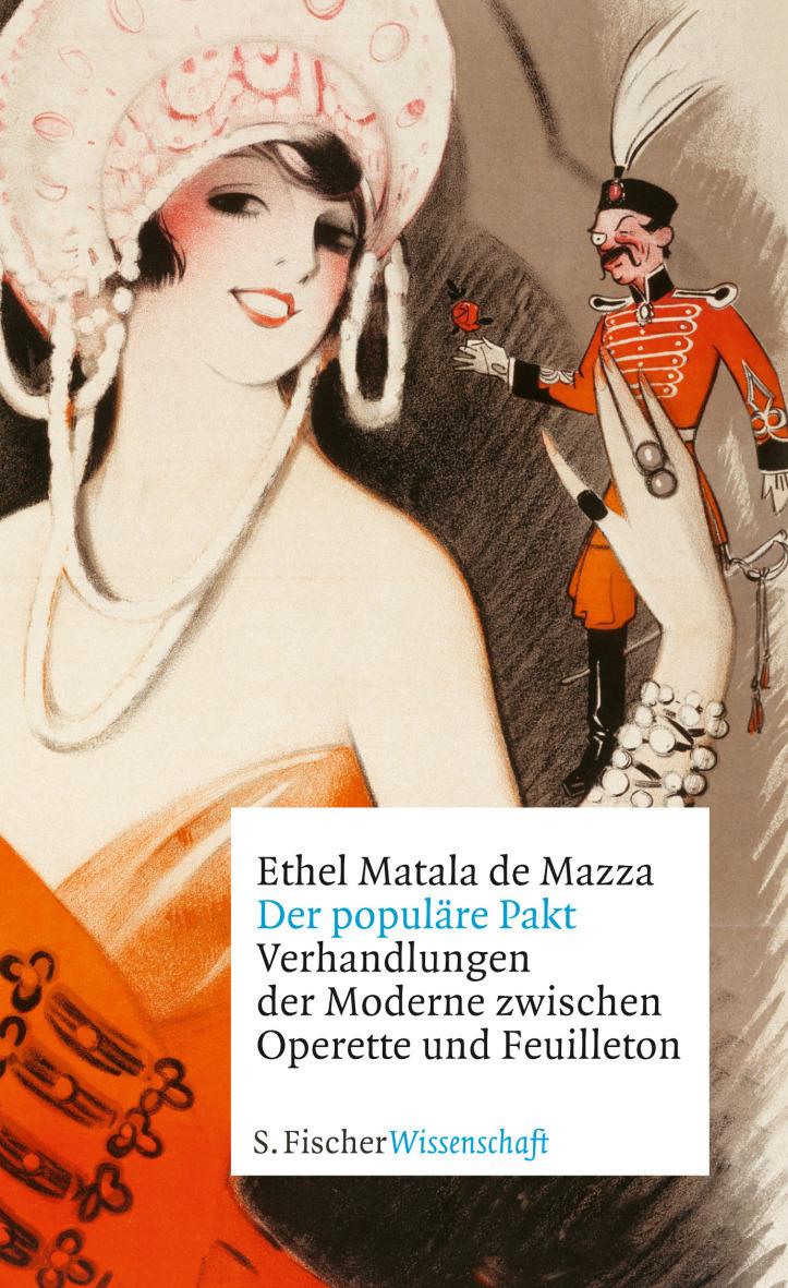 """The cover of Ethel Matala de Mazza's """"Der populäre Pakt: Verhandlungen der Moderne zwischen Operette und Feuilleton,"""" S. Fischer Verlag 2018."""