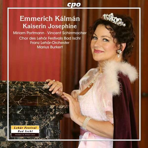 """The cpo release of Kálmán's """"Kaiserin Josephine."""""""