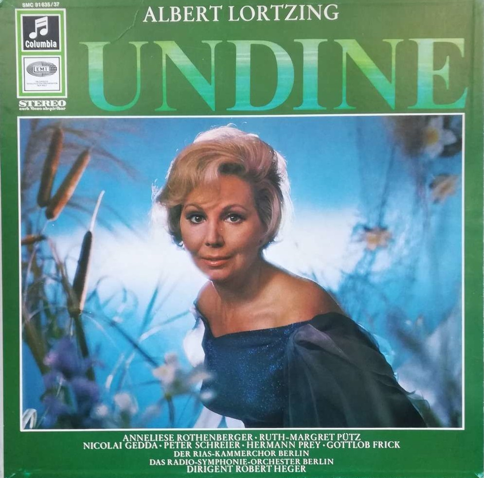 "Lortzing's ""Undine"" with Anneliese Rothenberger on EMI."