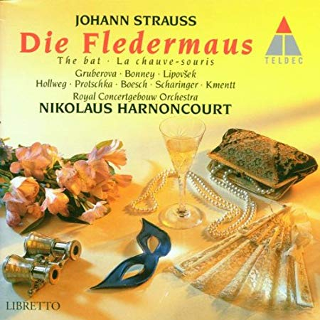 "The Nicolaus Harnoncourt version of ""Fledermaus"" with Edita Gruberova and Barbara Bonney."