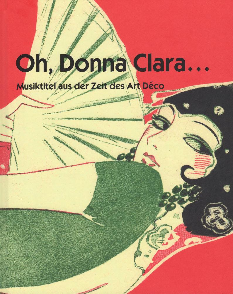 """""""Oh, Donna Clara… Musiktitel aus der Zeit des Art Déco,"""" edited by Walter Labhart, 2017 (edition clandestin)"""