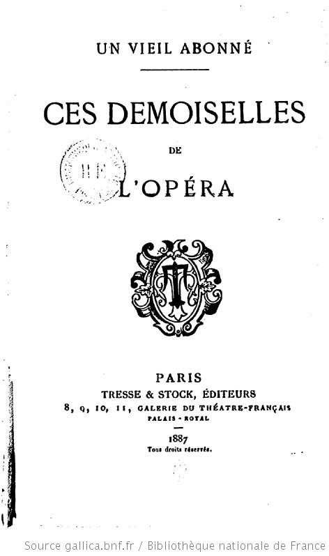 """""""Ces Demoiselles de l'Opéra,"""" published in 1887."""