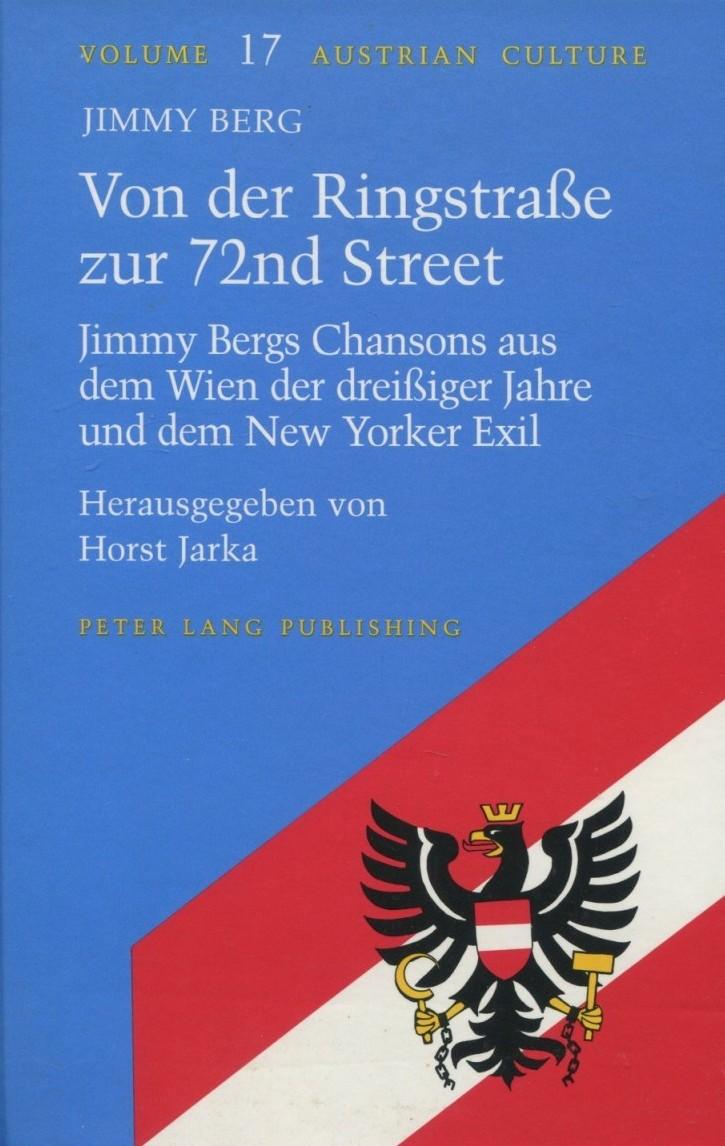"""""""Jimmy Berg. Von der Ringstraße zur 72nd Street. Jimmy Bergs Chansons aus dem Wien der dreißiger Jahre und dem New Yorker Exil,"""" edited by Horst Jarka. (Peter Lang, 1996)"""